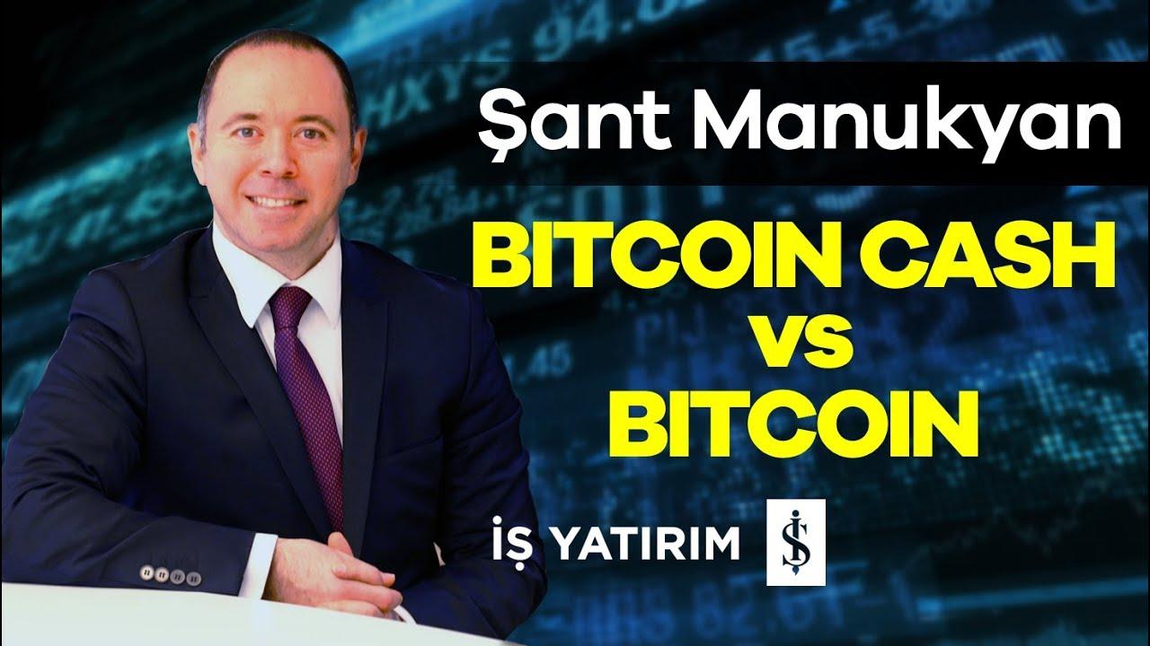 13.11.2017   Şant Manukyan - Bitcoin Cash vs Bitcoin