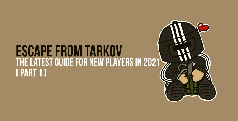 Escape from Tarkov: The latest guide for new players in 2021 [Part 1]